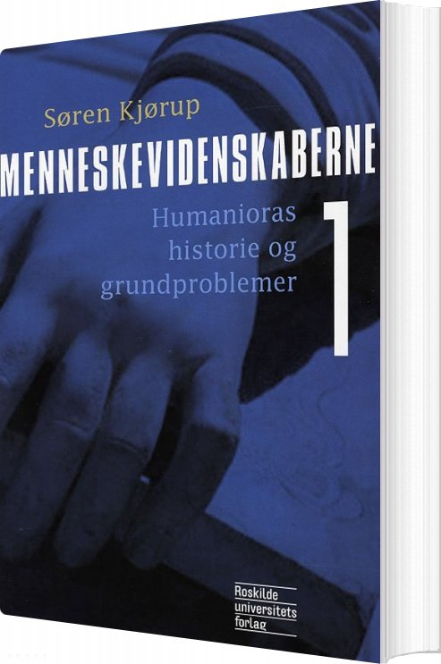 Image of   Menneskevidenskaberne Humanioras Historie Og Grundproblemer - Søren Kjørup - Bog