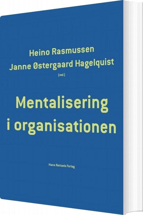 Mentalisering I Organisationen - Lone Pedersen - Bog