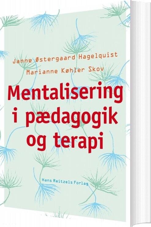 Image of   Mentalisering I Pædagogik Og Terapi - Janne østergaard Hagelquist - Bog