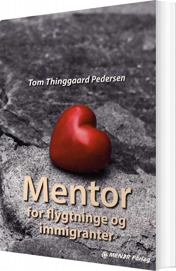 Mentor For Flygtninge Og Immigranter - Tom Thinggaard Pedersen - Bog