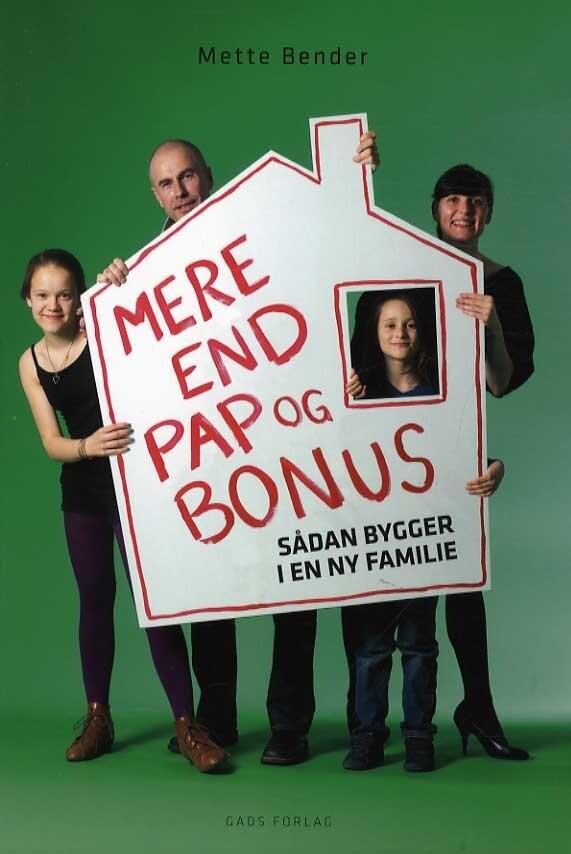 Image of   Mere End Pap Og Bonus - Mette Bender - Bog