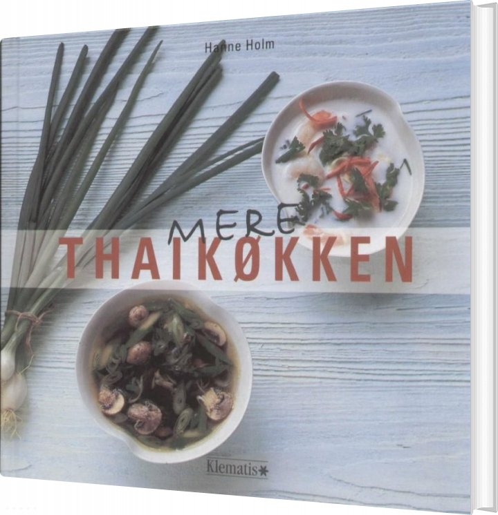 Mere Thaikøkken - Hanne Holm - Bog