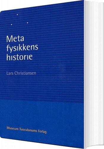 Image of   Metafysikkens Historie - Lars Christiansen - Bog