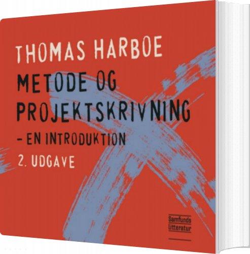 Image of   Metode Og Projektskrivning - Inkl. E-bog - Thomas Harboe - Bog