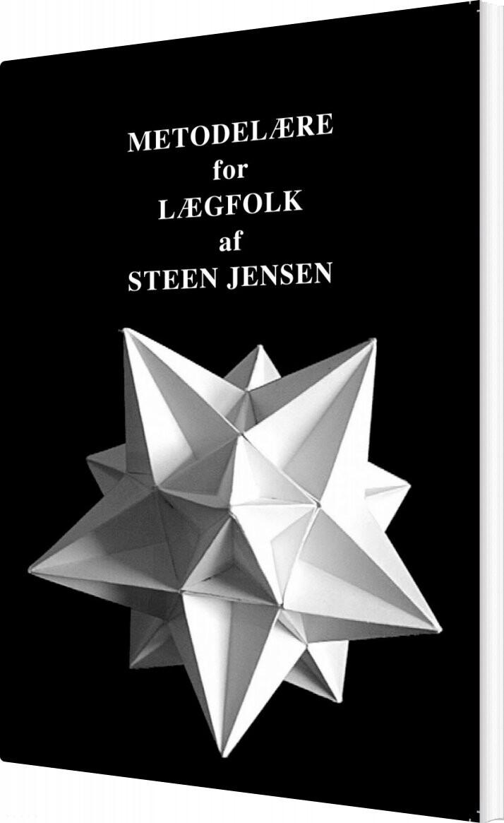 Image of   Metodelære For Lægfolk - Steen Jensen - Bog