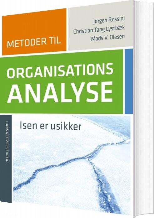 Metoder Til Organisationsanalyse - Mads Vestergaard Olesen - Bog