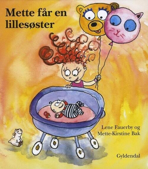 Mette Får En Lillesøster - Lene Fauerby - Bog