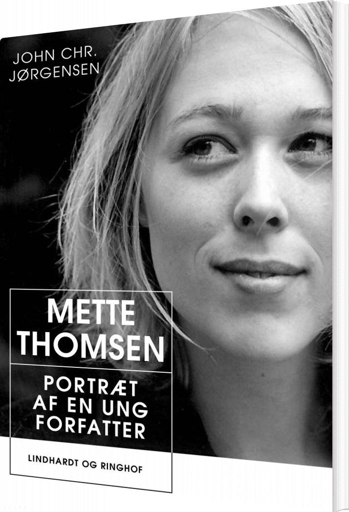 Image of   Mette Thomsen: Portræt Af En Ung Forfatter - John Chr. Jørgensen - Bog