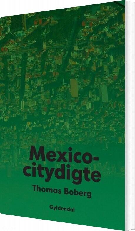 Mexicocitydigte - Thomas Boberg - Bog