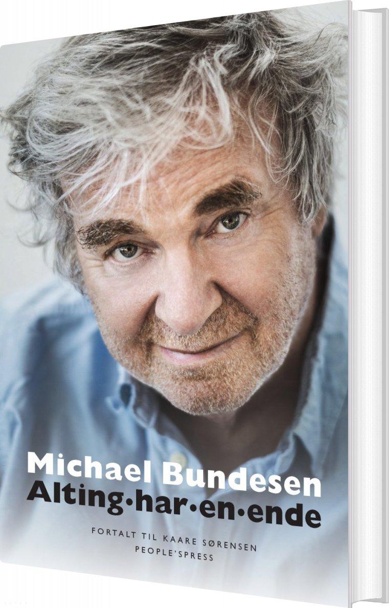 Image of   Alting Har En Ende - Selvbiografi - Michael Bundesen - Bog