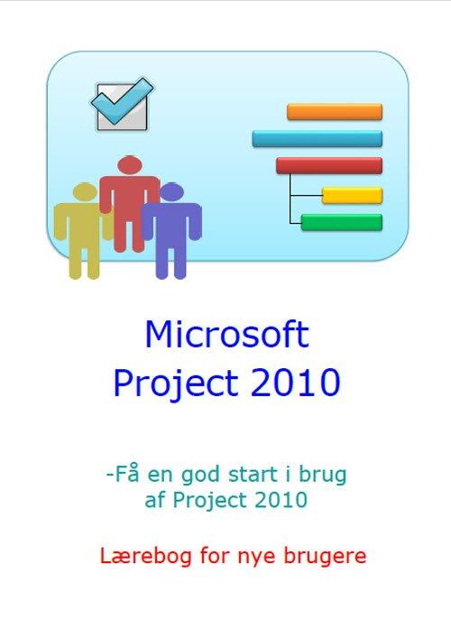 Billede af Microsoft Project 2010 - Lærebog For Nye Brugere - Marianne Sjørslev - Bog