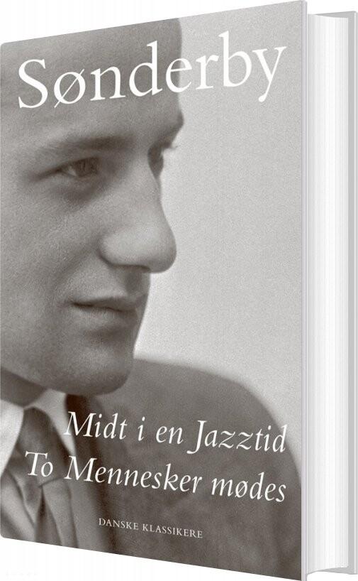 Midt I En Jazztid / To Mennesker Mødes - Knud Sønderby - Bog