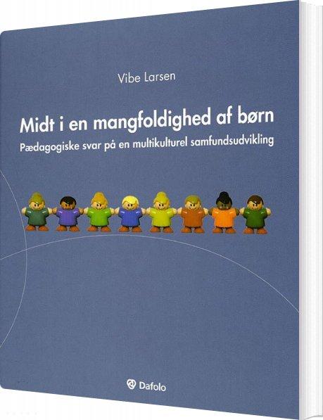 Midt I En Mangfoldighed Af Børn - Vibe Larsen - Bog