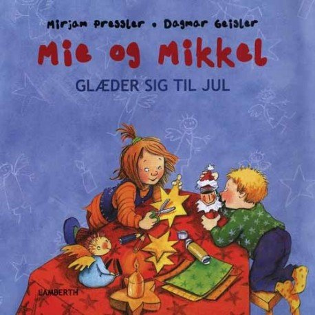 Mie Og Mikkel Glæder Sig Til Jul - Mirjam Pressler - Bog