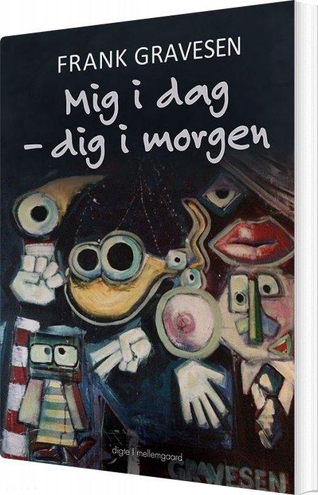 Image of   Mig I Dag - Dig I Morgen - Frank Gravesen - Bog