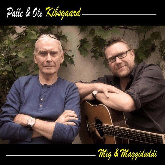Palle Kibsgaard & Ole Kibsgaard - Mig & Maggiduddi - CD
