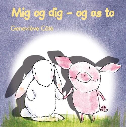 Billede af Mig Og Dig - Og Os To - Geneviève Côté - Bog