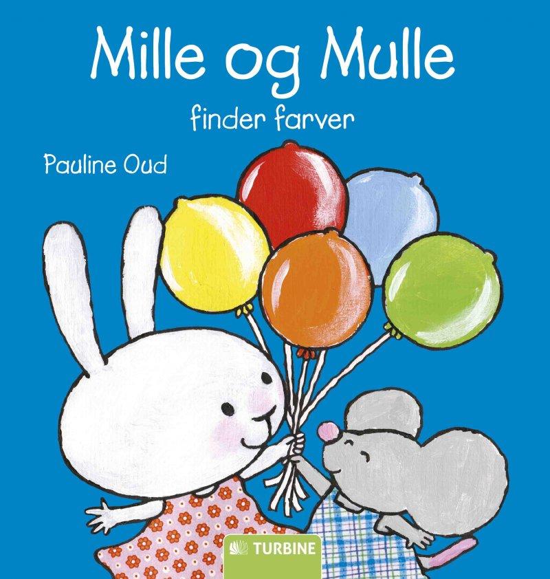 Image of   Mille Og Mulle Finder Farver - Pauline Oud - Bog