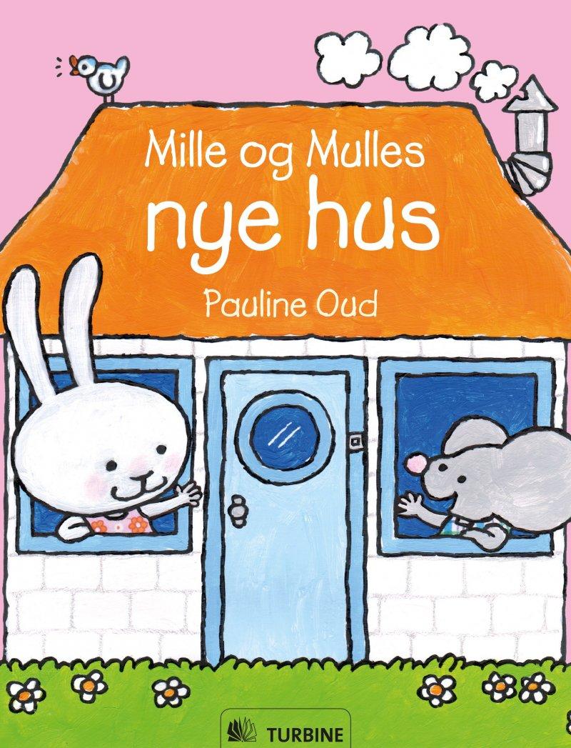 Mille Og Mulles Nye Hus - Pauline Oud - Bog