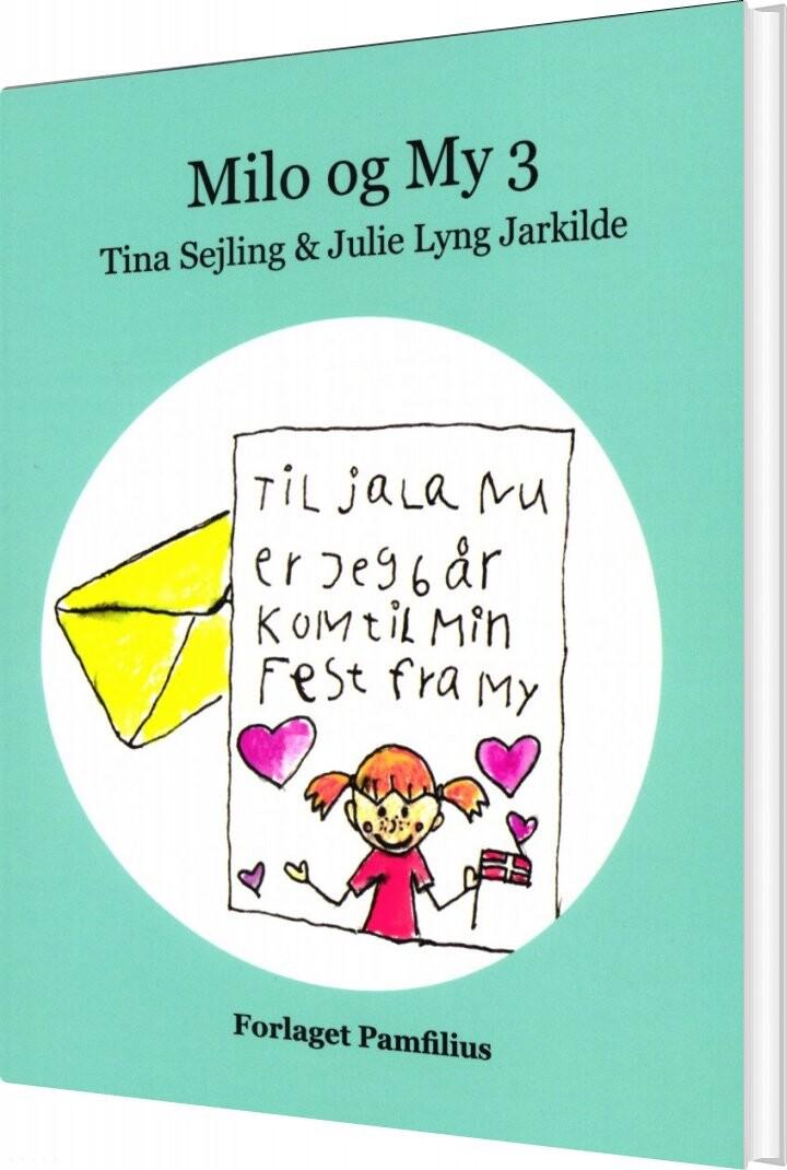 Milo Og My 3 - Tina Sejling - Bog