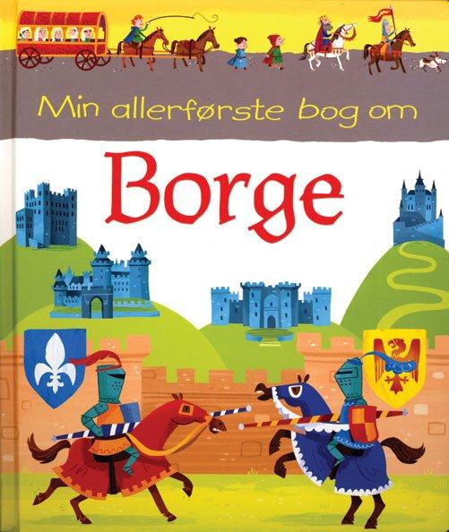 Min Allerførste Bog Om Borge - Abigail Wheatley - Bog
