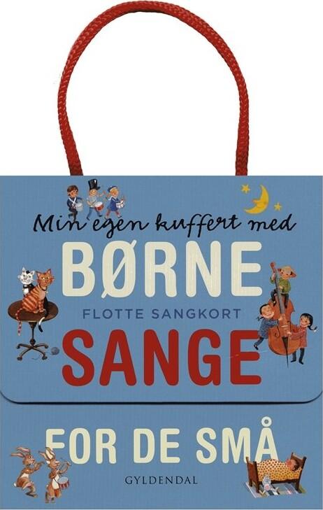 Image of   Min Egen Kuffert Med Børnesange For De Små. Flotte Sangkort - Gyldendal - Bog