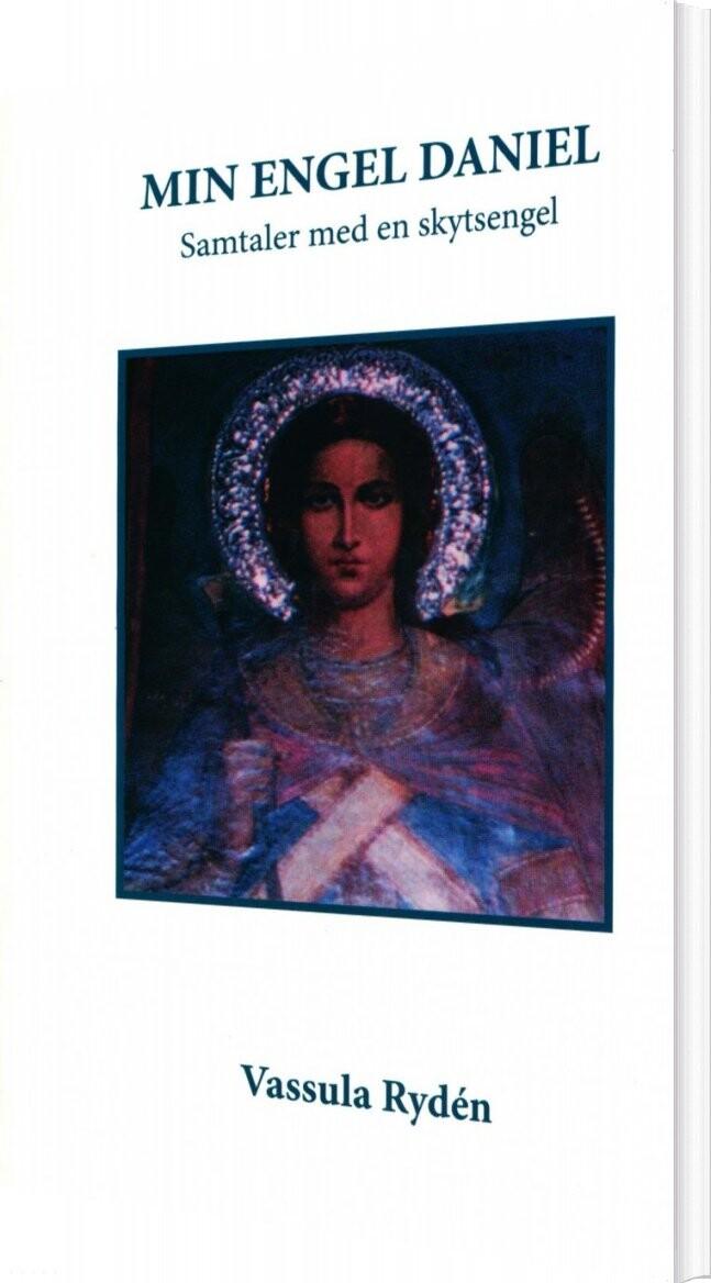 Min Engel Daniel - Vassula Rydén - Bog