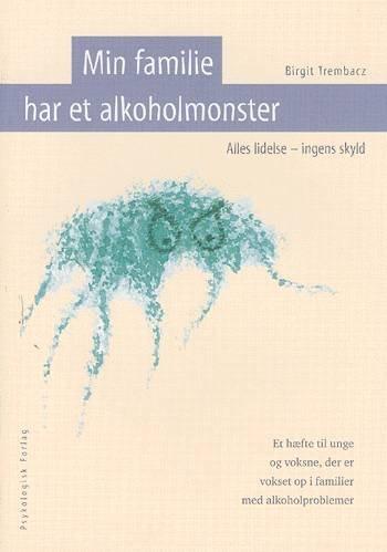 Image of   Min Familie Har Et Alkoholmonster - Birgit Trembacz - Bog