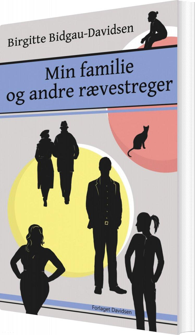 Min Familie Og Andre Rævestreger - Birgitte Bidgau-davidsen - Bog