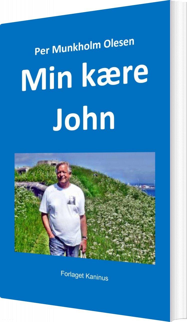 Image of   Min Kære John - Per Munkholm Olesen - Bog