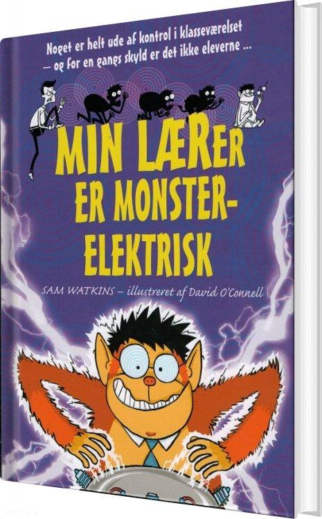 Image of   Min Lærer Er Monsterelektrisk - Sam Watkins - Bog