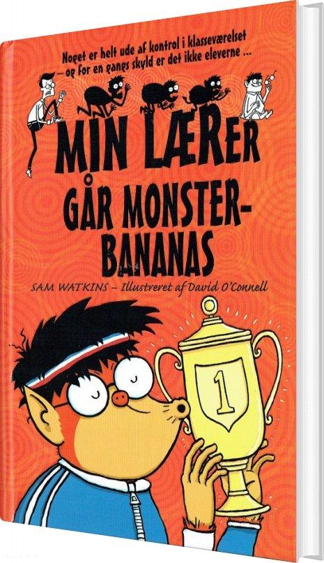 Image of   Min Lærer Går Monsterbananas - Sam Watkins - Bog