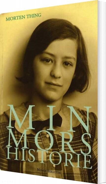 Image of   Min Mors Historie - Morten Thing - Bog