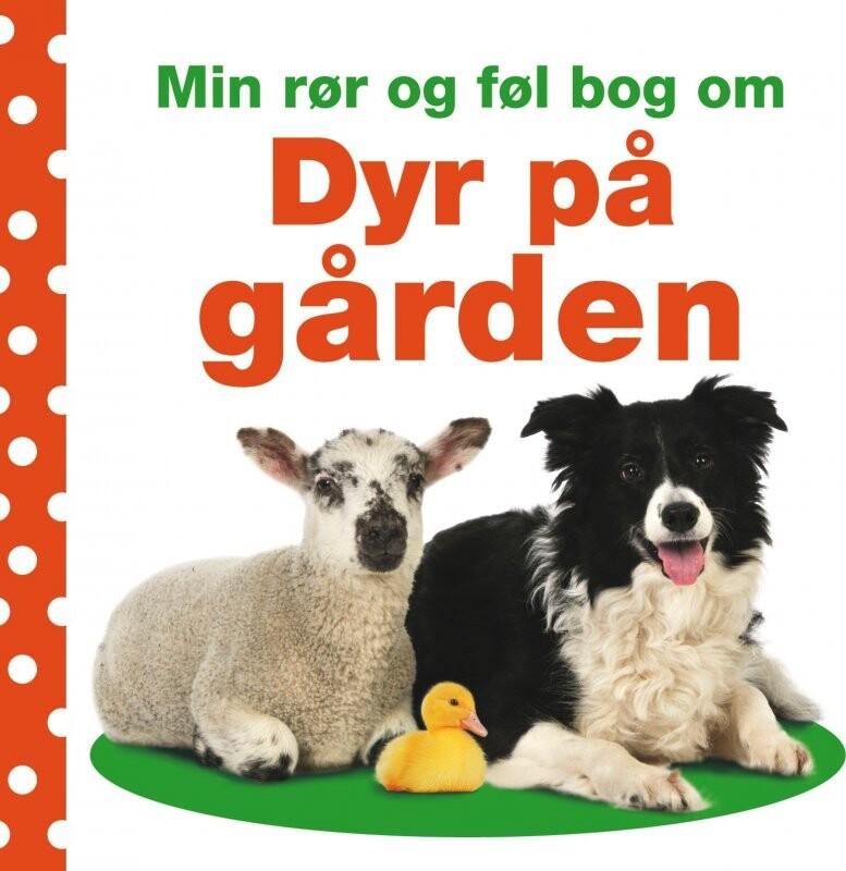 Image of   Min Rør Og Føl Bog Om: Dyr På Gården - Dawn Sirett - Bog