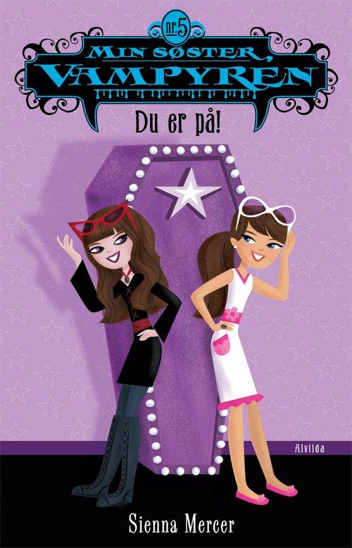 Min Søster, Vampyren 5: Du Er På! - Sienna Mercer - Bog