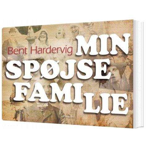 Min Spøjse Familie - Bent Hardervig - Bog