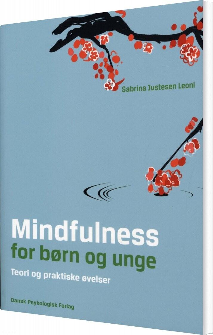 Image of   Mindfulness For Børn Og Unge - Sabrina Justesen Leoni - Bog