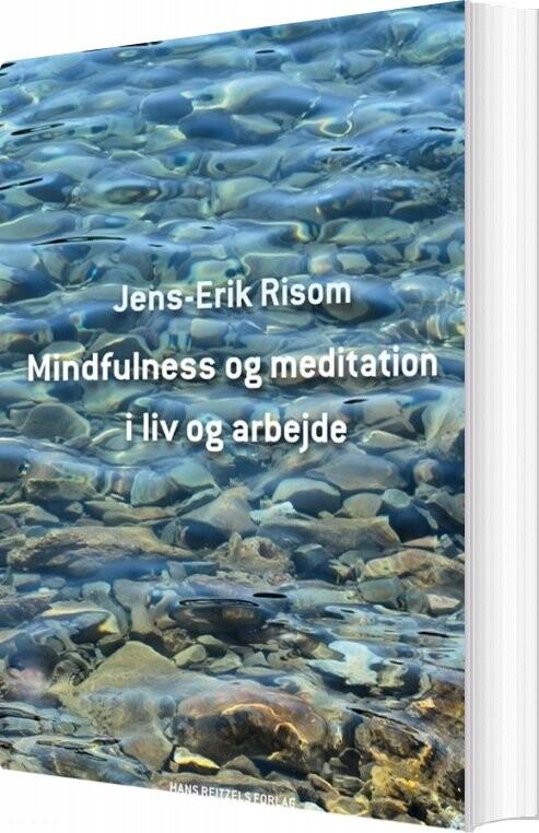 Image of   Mindfulness Og Meditation I Liv Og Arbejde - Jens-erik Risom - Bog