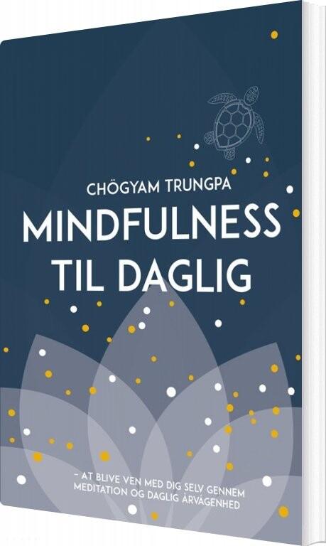 Image of   Mindfulness Til Daglig - Chogyam Trungpa - Bog