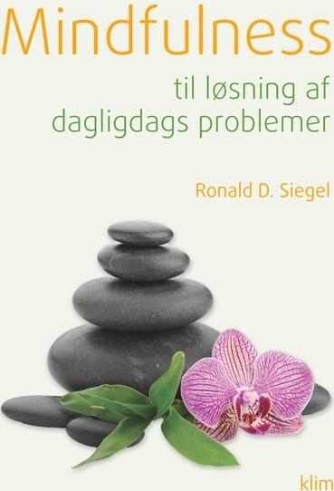Image of   Mindfulness Til Løsning Af Daglidags Problemer - Ronald D. Siegel - Bog
