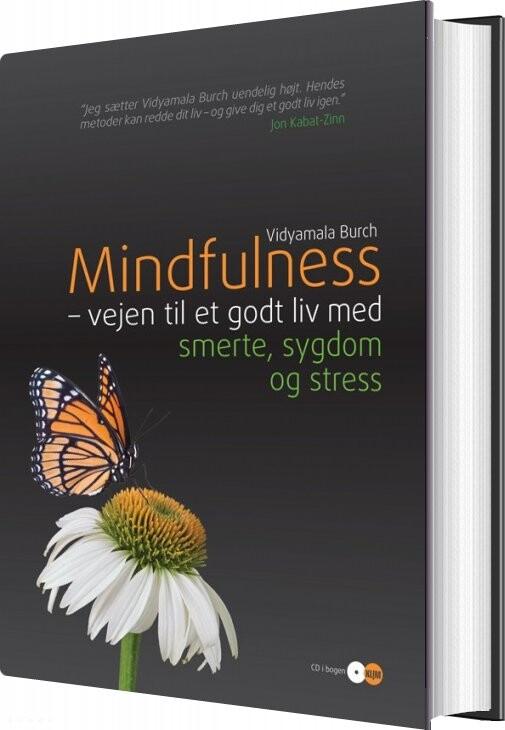 Image of   Mindfulness - Vejen Til Et Godt Liv Med Smerte, Sygdom Og Stress - Vidyamala Burch - Bog