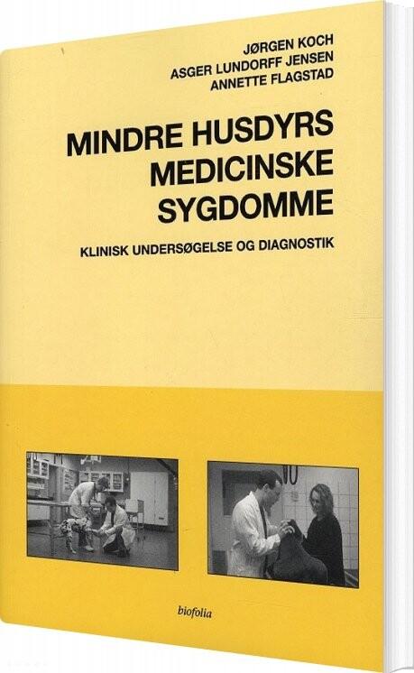 Image of   Mindre Husdyrs Medicinske Sygdomme - Jørgen Koch - Bog