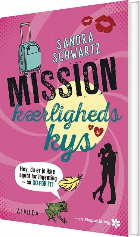 Mission Kærlighedskys - Sandra Schwartz - Bog