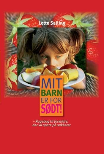 Mit Barn Er For Sødt! - Lotte Salling - Bog