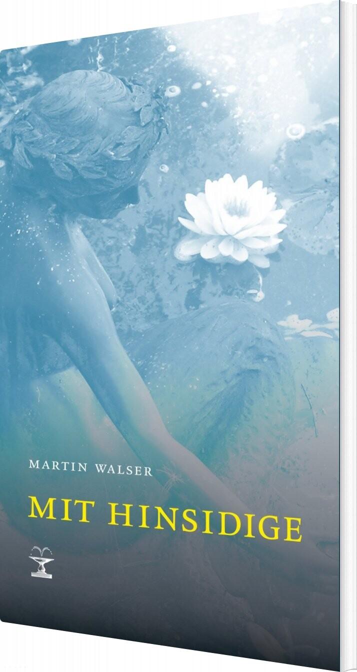 Mit Hinsidige - Martin Walser - Bog