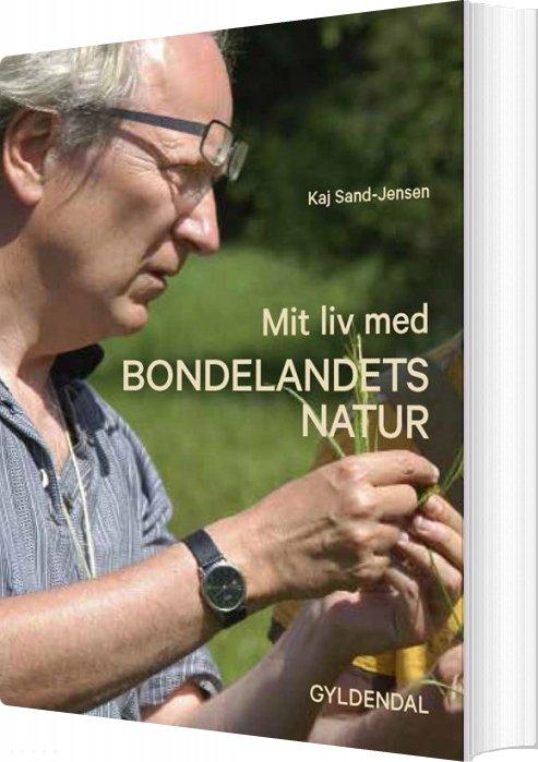 Image of   Mit Liv Med Bondelandets Natur - Kaj Sand-jensen - Bog