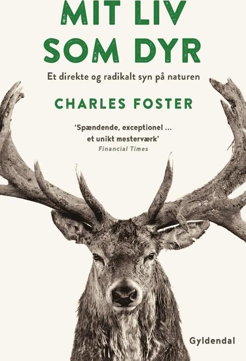 Image of   Mit Liv Som Dyr - Charles Foster - Bog