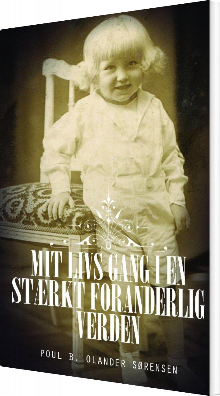 Image of   Mit Livs Gang I En Stærkt Foranderlig Verden - Poul B. Olander Sørensen - Bog