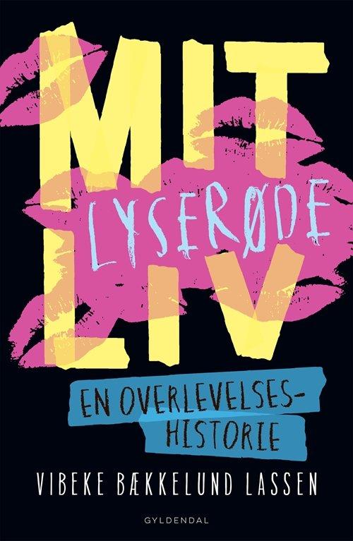 Mit Lyserøde Liv - En Overlevelseshistorie - Vibeke Bækkelund Lassen - Bog