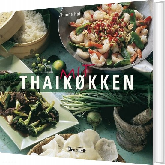 Mit Thaikøkken - Hanne Holm - Bog